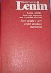 Okładka książki Karol Marks : krótki szkic biograficzny wraz z wykładem marksizmu oraz Trzy źródła i trzy części składowe marksizmu Włodzimierz Lenin