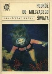 Okładka książki Podróż do milczącego świata Hanns-Wolf Rackl
