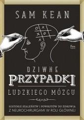 Okładka książki Dziwne przypadki ludzkiego mózgu