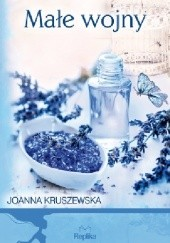 Okładka książki Małe wojny Joanna Kruszewska