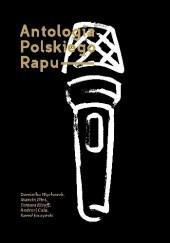 Okładka książki Antologia polskiego rapu Andrzej Cała,Dominika Węcławek,Marcin Flint,Kamil Jaczyński,Tomasz Kleyff