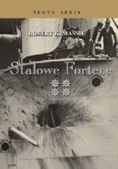 Okładka książki Stalowe fortece. Tom IV Robert K. Massie