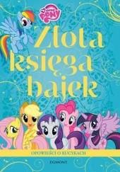Okładka książki Złota księga bajek. Opowieści o kucykach Teresa Duralska-Macheta,Marta Jamrógiewicz