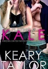 Okładka książki Playing it Kale Keary Taylor