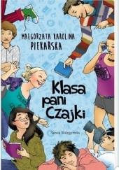 Okładka książki Klasa pani Czajki Małgorzata Karolina Piekarska