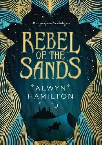 Okładka książki Rebel of the Sands Alwyn Hamilton