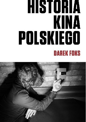 Historia Kina Polskiego Darek Foks 287970 Lubimyczytaćpl