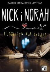 Okładka książki Nick i Norah. Playlista dla dwojga Rachel Cohn,David Levithan