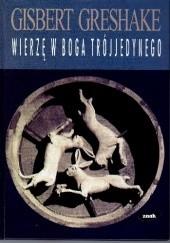 Okładka książki Wierzę w Boga Trójjedynego Gisbert Greshake