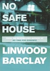 Okładka książki No safe house Linwood Barclay