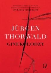 Okładka książki Ginekolodzy Jürgen Thorwald
