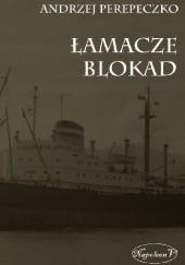 Okładka książki Łamacze Blokad Andrzej Perepeczko