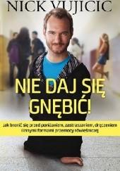 Okładka książki Nie daj się gnębić! Nick Vujicic