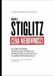 Okładka książki Cena nierówności. W jaki sposób dzisiejsze podziały społeczne zagrażają naszej przyszłości. Joseph E. Stiglitz