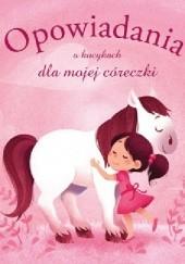 Okładka książki Opowiadania o kucykach dla mojej córeczki Elisabeth Gausseron