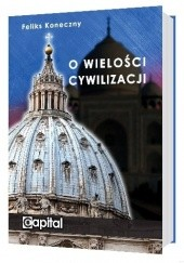 Okładka książki O wielości cywilizacji Feliks Koneczny