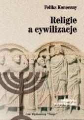 Okładka książki Religie a cywilizacje Feliks Koneczny