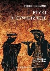 Okładka książki Etyki a cywilizacje Feliks Koneczny