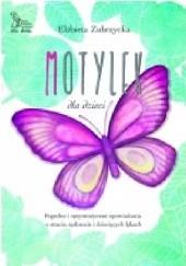 Okładka książki Motylek dla dzieci. Pogodne i optymistyczne opowiadania o stracie, tęsknocie i dziecięcych lękach Elżbieta Zubrzycka