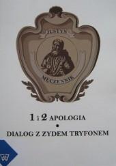 Okładka książki 1 i 2 Apologia. Dialog z Żydem Tryfonem Justyn Męczennik