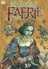 Okładka książki The Books of Faerie Peter Gross,Bronwyn Carlton