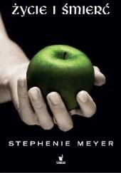 Okładka książki Życie i śmierć Stephenie Meyer