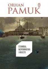 Okładka książki Stambuł. Wspomnienia i miasto Orhan Pamuk