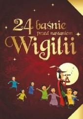 Okładka książki 24 baśnie przed nastaniem Wigilii praca zbiorowa