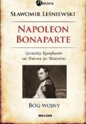 Okładka książki Napoleon Bonaparte. Bóg wojny Sławomir Leśniewski