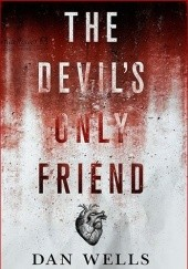 Okładka książki The devils only friend Dan Wells