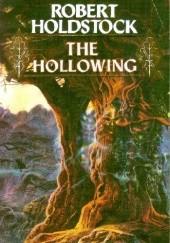Okładka książki The Hollowing Robert Holdstock
