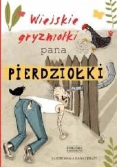 Okładka książki Wiejskie gryzmołki Pana Pierdziołki Jan Grzegorczyk,Katarzyna Cerazy