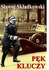 Okładka książki Pęk kluczy. Relacje i opowiadania Felicjan Sławoj Składkowski