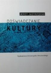 Okładka książki Doświadczanie kultury Jerzy Jastrzębski