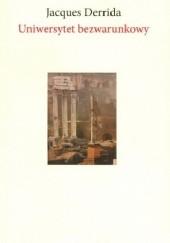 Okładka książki Uniwersytet bezwarunkowy Jacques Derrida