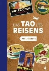 Okładka książki Das Tao des Reisens Paul Theroux