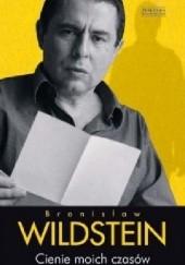 Okładka książki Cienie moich czasów Bronisław Wildstein