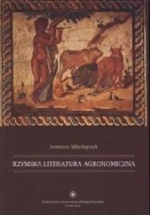 Okładka książki Rzymska literatura agronomiczna Ireneusz Mikołajczyk
