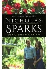 Okładka książki Dla ciebie wszystko Nicholas Sparks