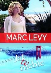 Okładka książki Jak w niebie Marc Levy