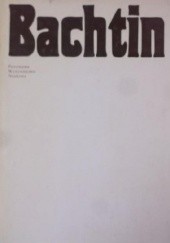 Okładka książki Bachtin. Dialog, język, literatura Julia Kristeva,Edward Kasperski,Michaił Bachtin,Tzvetan Todorov,Eugeniusz Czaplejewicz