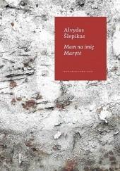 Okładka książki Mam na imię Marytė Alvydas Šlepikas