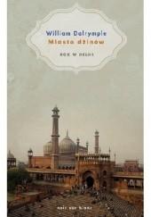 Okładka książki Miasto dżinów. Rok w Delhi William Dalrymple