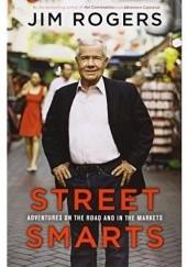 Okładka książki Street Smarts: Adventures On The Road and In The Markets Jim Rogers