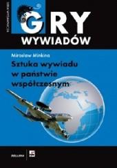 Okładka książki Gry wywiadów - Sztuka wywiadu w państwie współczesnym Mirosław Minkina