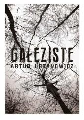 Okładka książki Gałęziste Artur Urbanowicz