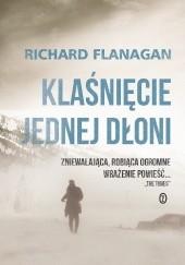 Okładka książki Klaśnięcie jednej dłoni Richard Flanagan