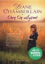 Okładka książki Chcę Cię usłyszeć Diane Chamberlain