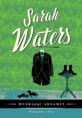 Okładka książki Muskając aksamit Sarah Waters