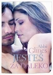 Okładka książki Jesteś za daleko Abbi Glines